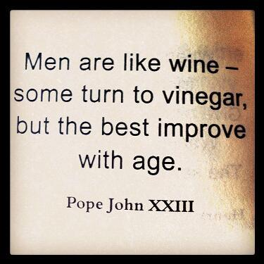 quotes-for-wine-lovers-men-are-like-wine-some-turn-vinegard-but-the-best-improve-with-age-pope-john-xxiii